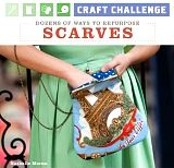 Craft Challenge: Dozens of Ways to Repurpose Scarves, by Nathalie Mornu
