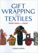 Gift Wrapping with Textiles: Stylish Ideas from Japan, by Chizuko Morita