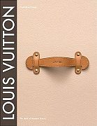 Louis Vuitton: The Birth of Modern Luxury, by Paul-Gerard Pasols