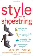 Style on a Shoestring. Develop Your Cents of Style and Look Like a Million without Spending a Fortune, by Andy Paige