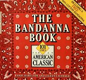 The Bandanna Book: 101 uses for an American classic, by Randy Harelson