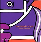 The Hermès Scarf: History & Mystique, by Nadine Coleno