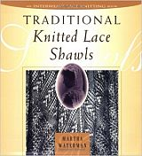 Traditional Knitted Lace Shawls, by Martha Waterman